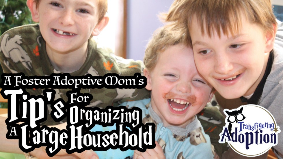 foster-adoptive-moms-tips-for-organizing-large-household-facebook
