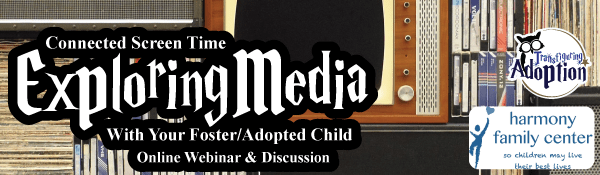 exploring-media-with-foster-adopted-child-webinar-header