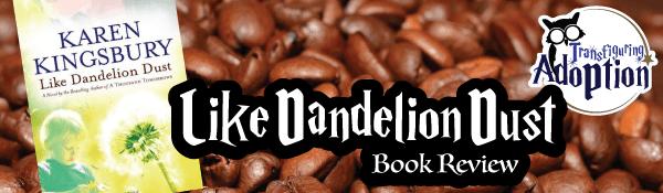 like-dandelion-dust-karen-kingsbury-book-review-header