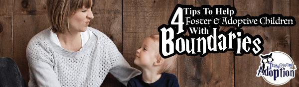 4-tips-help-foster-adoptive-kids-boundaries-header