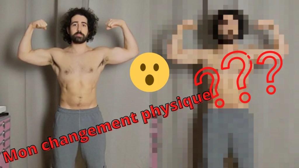 comment changer physiquement