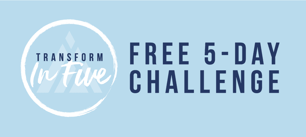 Transform in 5 free 5-day challenge sign up