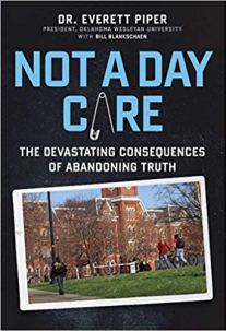 Not a Day Care: The Devastating Consequences of Abandoning Truth Hardcover - by Dr. Everett Piper