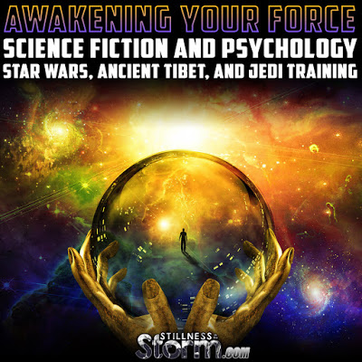 Awakening Your Force Science Fiction and Psychology Star Wars, Ancient Tibet, and Jedi Training