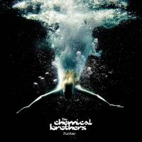 "THE CHEMICAL BROTHERS ""FURTHER"""