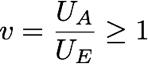 v = UA/UE >= 1