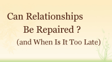 Video Can Relationships Be Repaired and When Is It Too Late