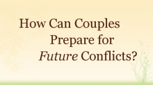 Video How Can Couples Prepare for Future Conflicts