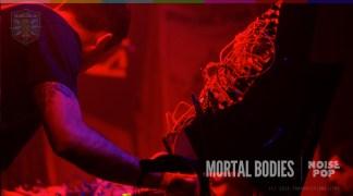 MORTAL BODIES Noise Pop 2015