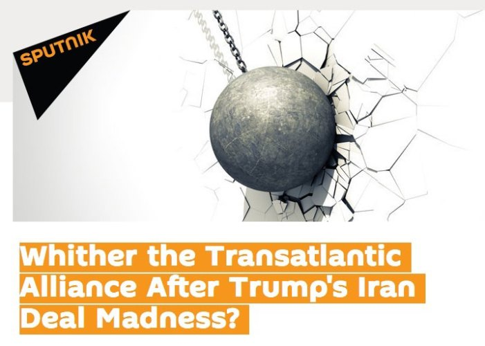 Whither the Transatlantic Alliance after Trump's Iran Deal Madness?