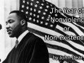 """Martin Luther King, Jr. and """"The Year of Nonviolence or Nonexistence"""""""