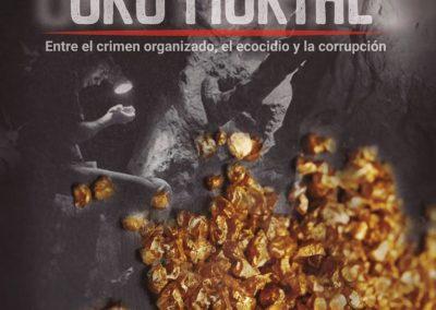 Oro mortal, entre el crimen organizado, el ecocidio y la corrupción