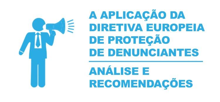 Diretiva Europeia de Proteção de Denunciantes: Análise e Recomendações