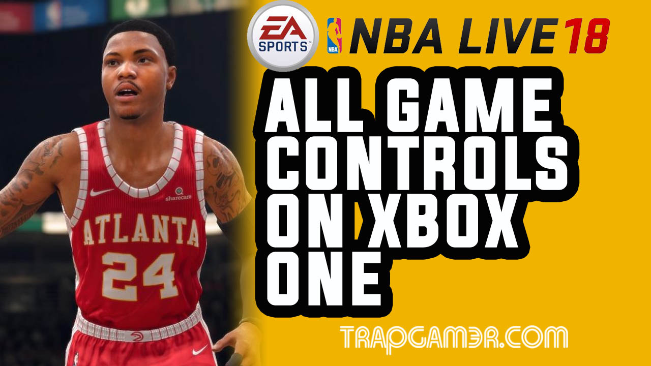 Nba Live 18 Control List For Xbox One