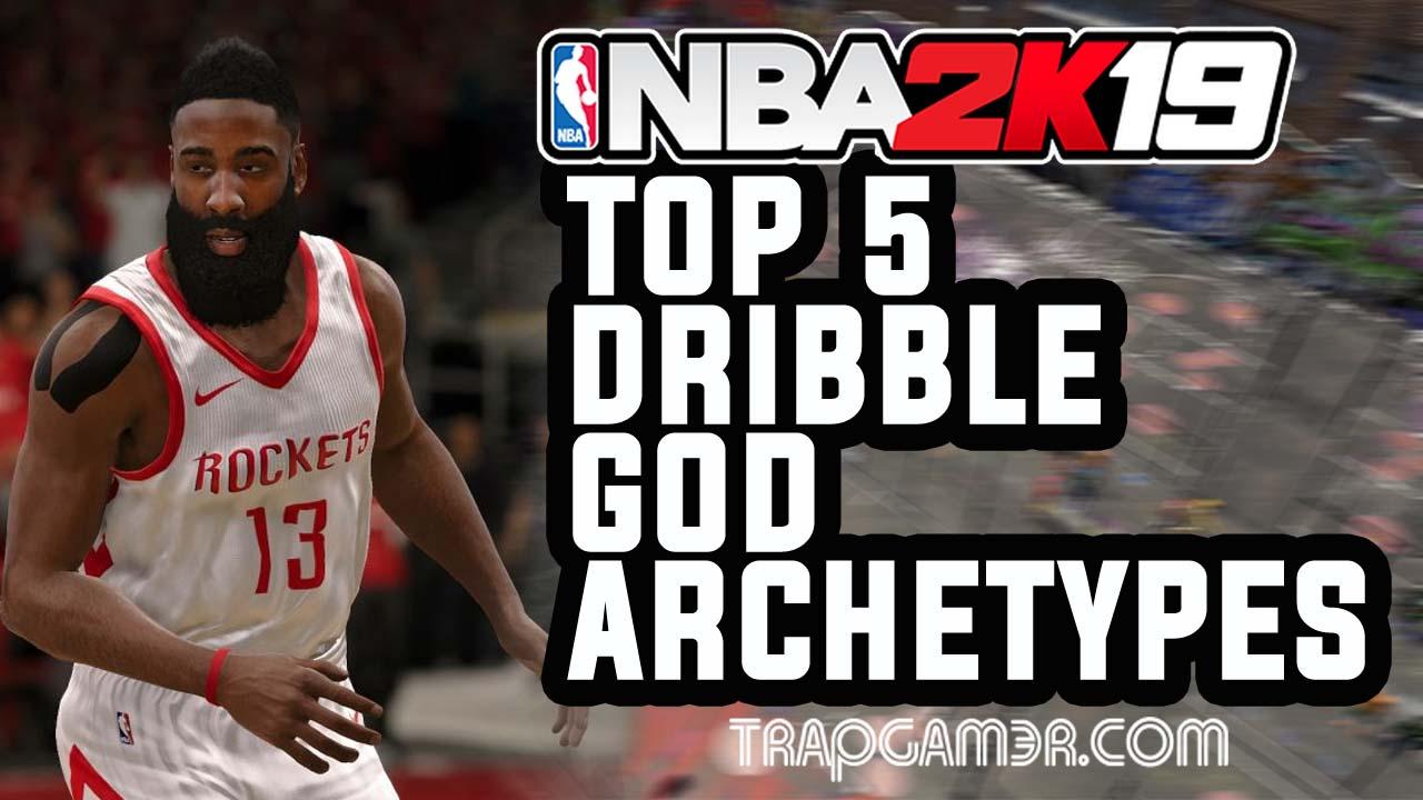 NBA 2K19 Ankle Breaking Dribble God Archetypes   Trap Gamer