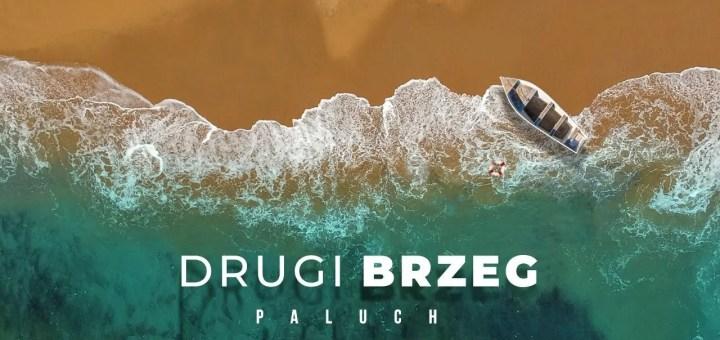 Paluch - Drugi Brzeg tekst lyrics