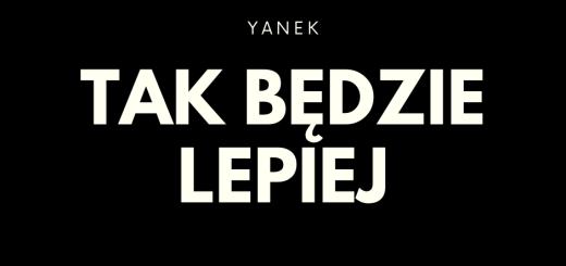 yanek - tak będzie lepiej