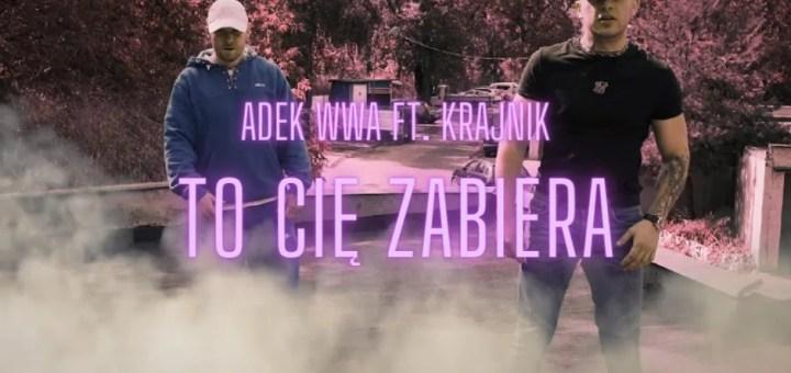 ADEK WWA ft. KRAJNIK - TO CIĘ ZABIERA lyrics trapoffice