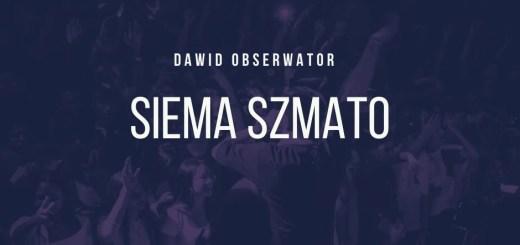 Dawid Obserwator - Siema Szmato tekst lyrics trapoffice