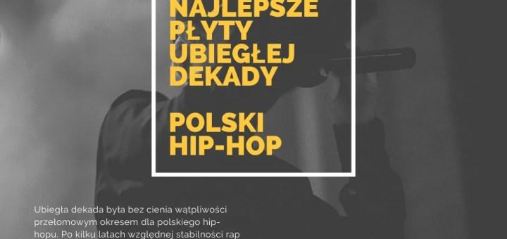 najlepsze płyty ubiegłej dekady Polski hip-hop
