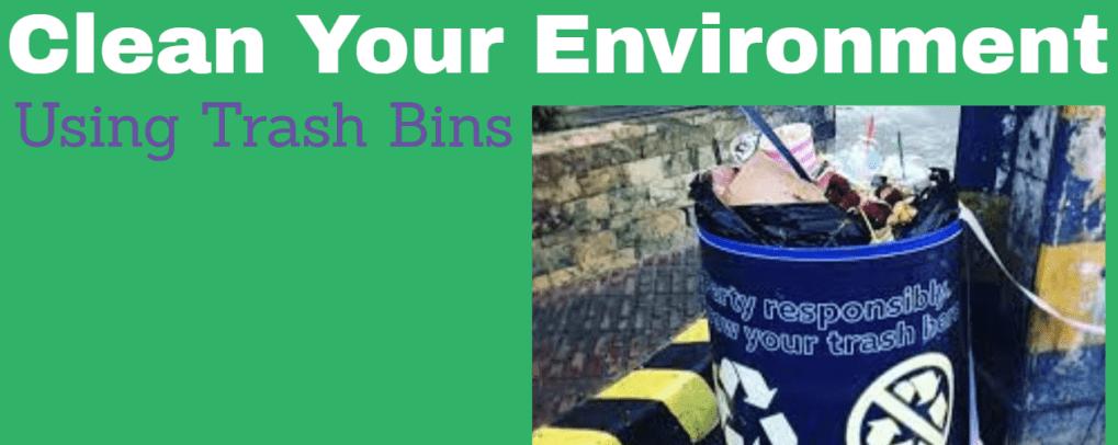 Clean Your Environment Using Trash Bins