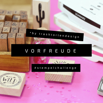 Vorfreude_Stempelchallenge_stampinup_trashtortendesign