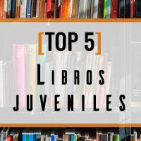 TOP 5 | Libros que demuestran que la literatura juvenil importa.