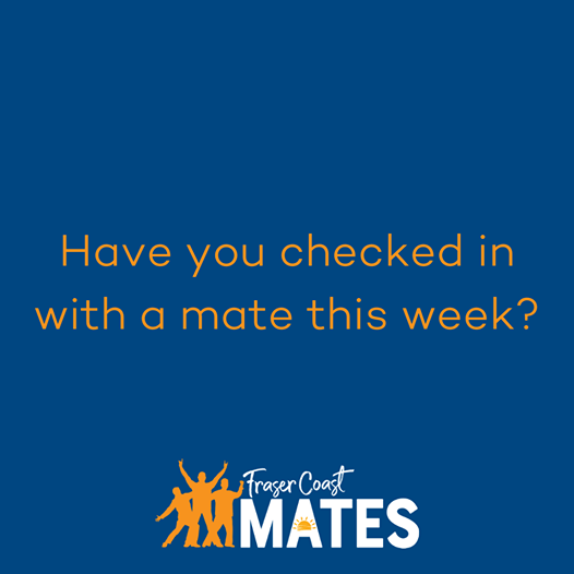 Have you checked in with a mate this week?