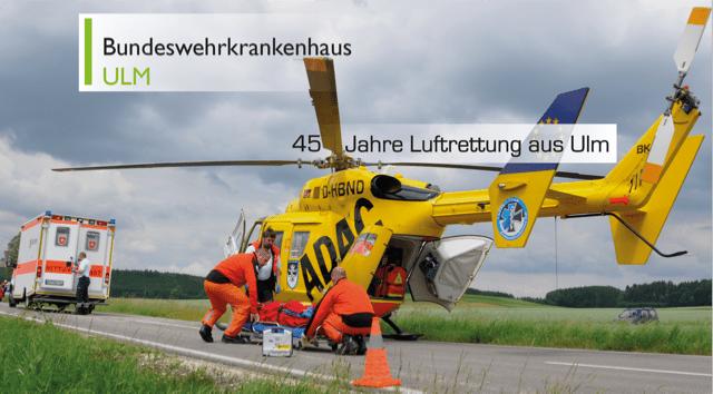 45 Jahre Luftrettung Bundeswehrkrankenhaus Ulm