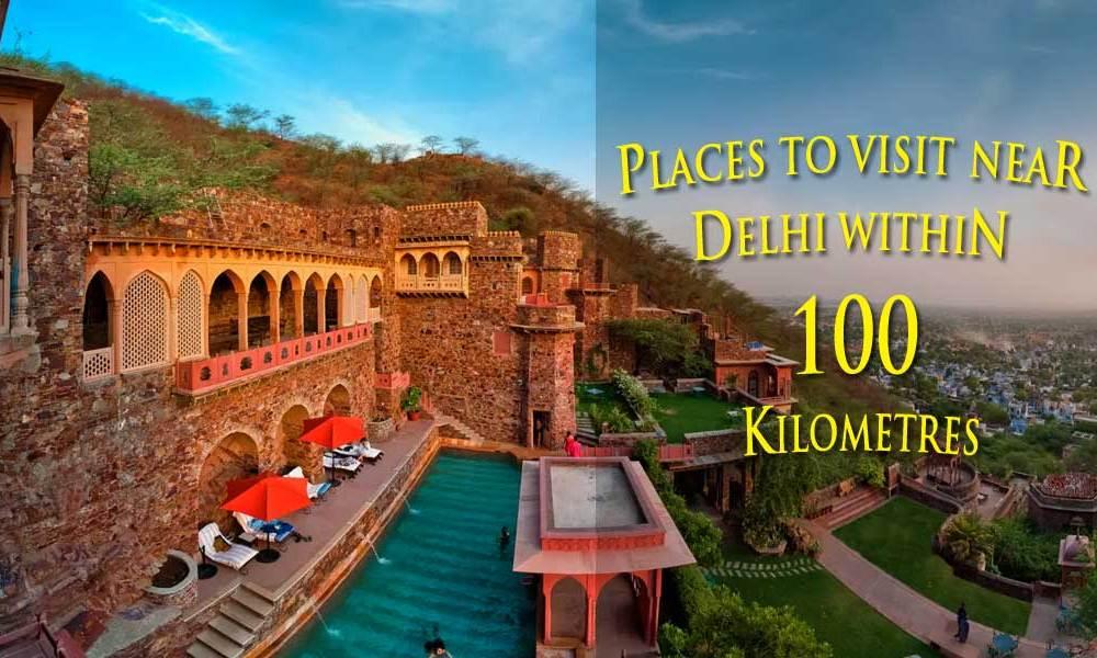 Places To Visit Near Delhi Within 100 Kilometres