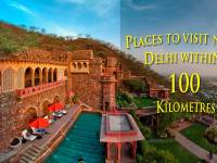 Places To Visit Near Delhi Within 100 Kilometres