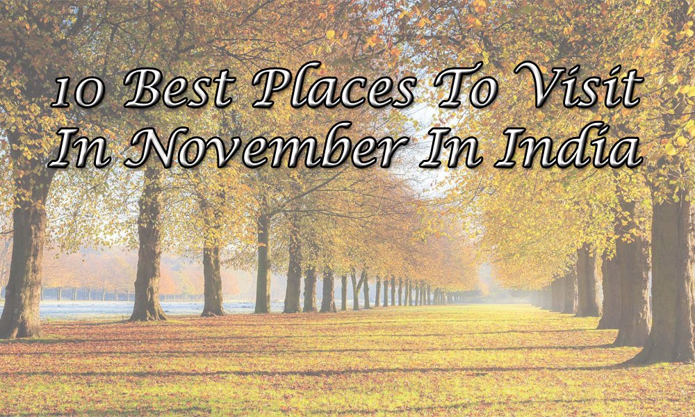 best places to visit in november in india