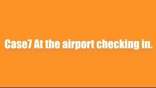 海外旅行で使える英会話・英語フレーズ7 空港のチェックインカウンターで搭乗手続きをする
