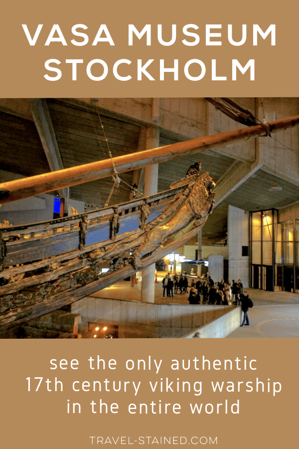 The Vasa Museum in Stockholm, Sweden is the only place in the world where you can see a complete 17th Century Viking warship.