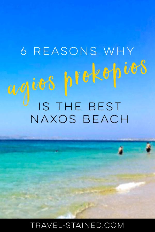 6 reasons why agios prokopios if the best Naxos beach