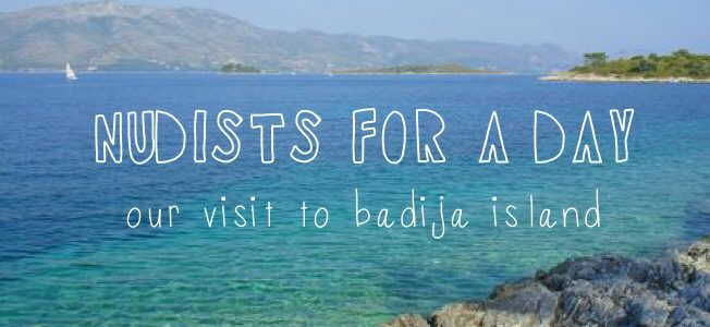 Nudists for a Day: Our Visit to Badija
