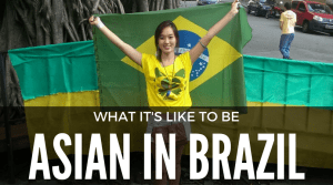 Life as an Asian in Brazil
