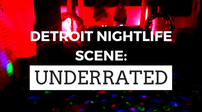 I went to Detroit and realized that its nightlife scene is totally underrated! Why isn't anyone talking about Detroit?