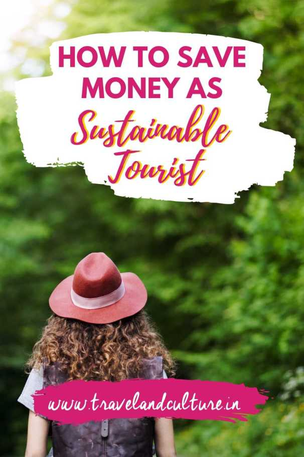 In this blog you will learn 6 cool tips on How To Save Money Being A Sustainable Tourist.