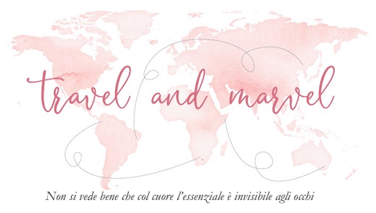 Travel and Marvel- Blog di viaggi di Martina Bressan