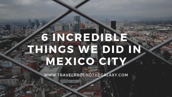 6 incredible things - CDMX