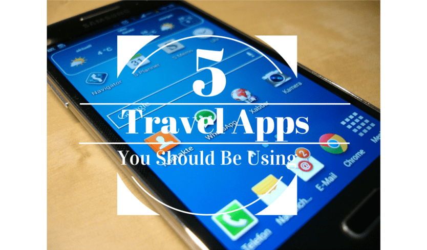 5 Travel Apps You Should Be Using