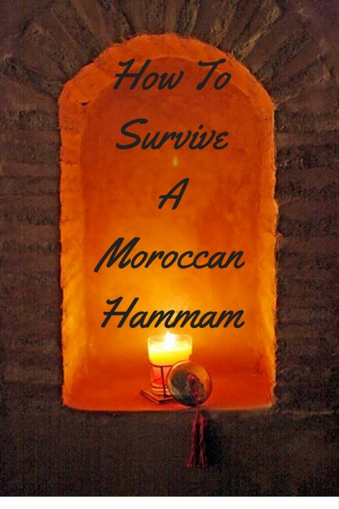 How To Survive A Moroccan Hammam