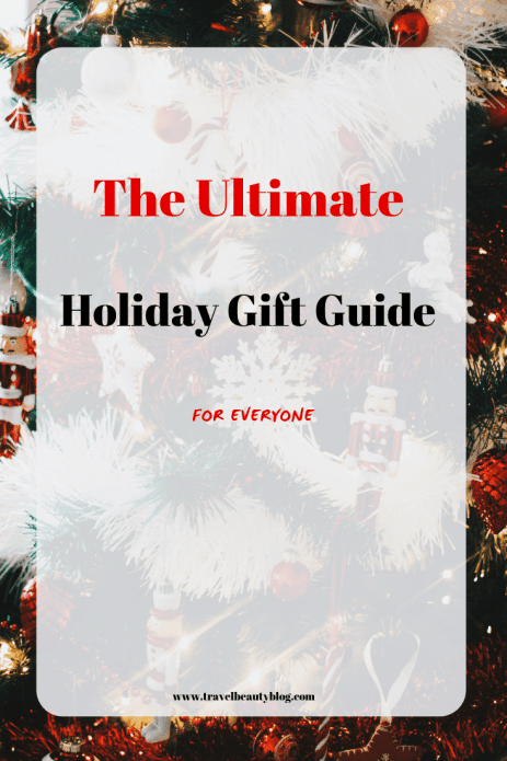 Holiday Gift Guide | The Ultimate Holiday Gift Guide For Everyone | Holiday Gift Ideas | Gift Guides | Christmas Gifts | Gift Ideas | Travel Beauty Blog