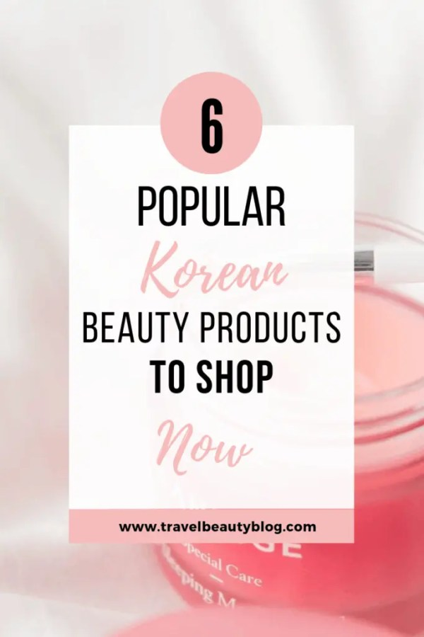 Korean Beauty | The Most Popular Korean Beauty On My Instagram | Travel Beauty Blog | K Beauty | Cosmetics | Skincare | Beauty Products | Product Review