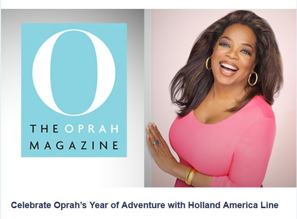 Celebrate Oprah's Year of Adventure on a Holland America Cruise!