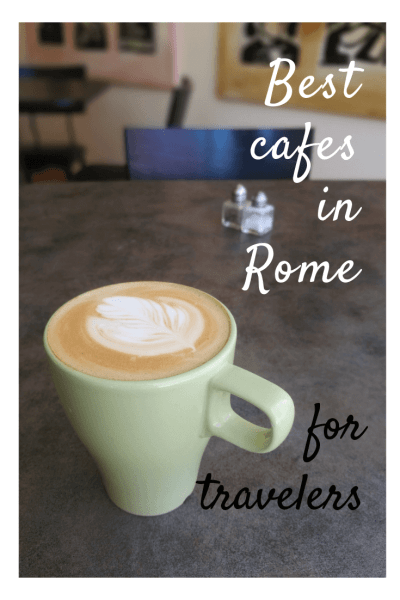 best cafes in Rome italy for travelers
