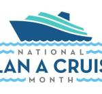 We're Celebrating National Plan a Cruise Month All Through October with DEALS & SAVINGS Galore !