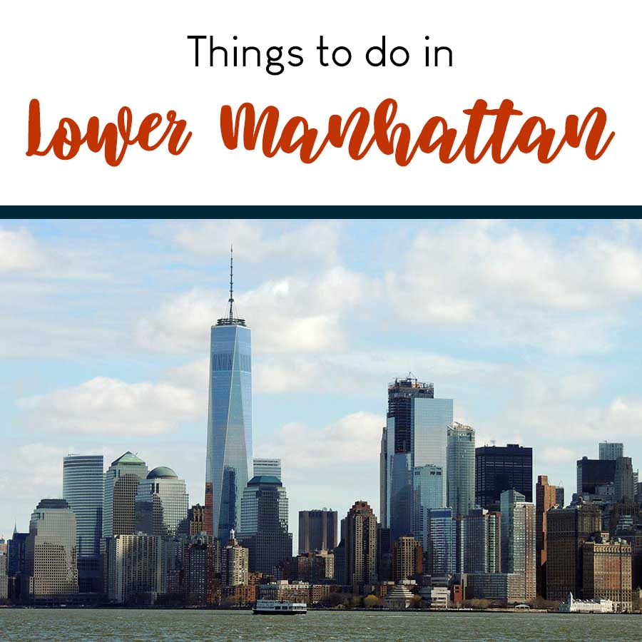 Things to Do in Lower Manhattan