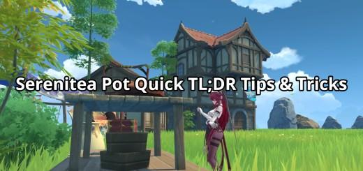 Serenitea Pot Quick TL;DR Tips & Tricks